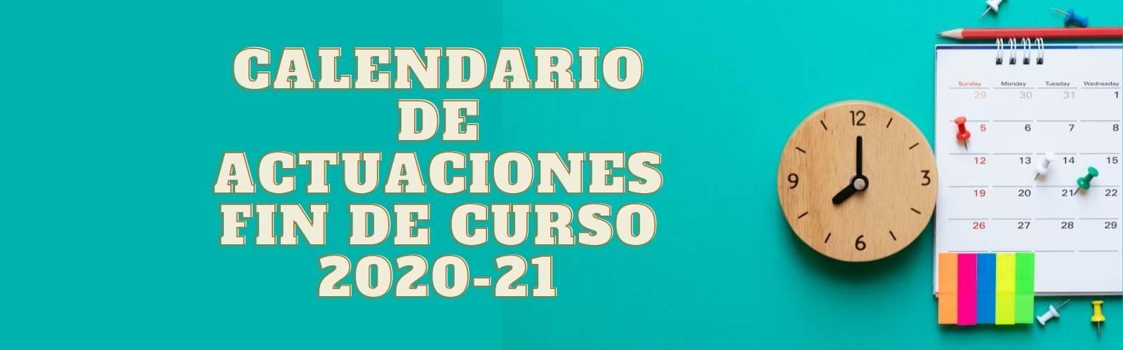 Calendario de actuaciones fin de curso 2020-21 y matrícula 21-22
