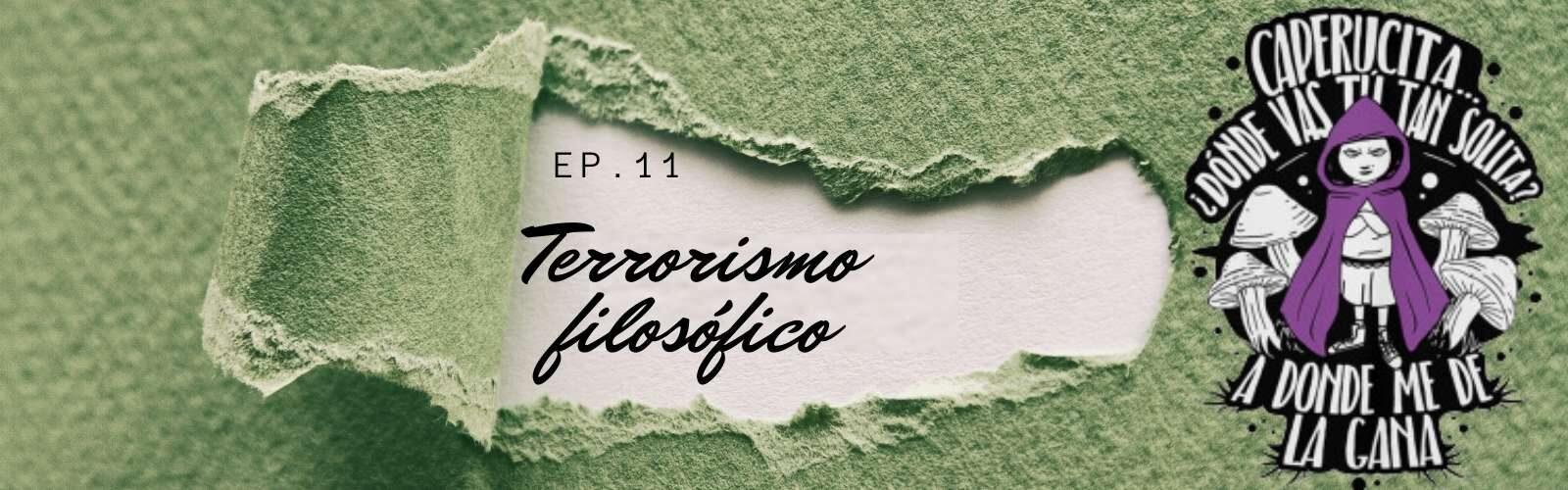 Ep. #11: Terrorismo filosófico: ¿Qué es ser una mujer libre? Charlas feministas